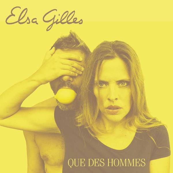 Elsa Gilles - Que des hommes