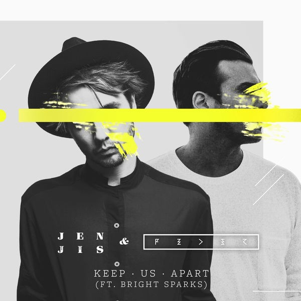 Jen Jis and Feder feat. Bright Spark - Keep us apart