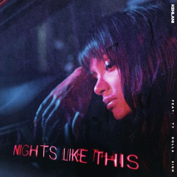 Kehlani - Nights Like This