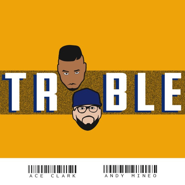 Ace Clark - Trouble (feat. Andy Mineo)