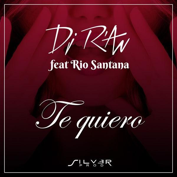 Dj R'AN feat Rio Santana - TE QUIERO