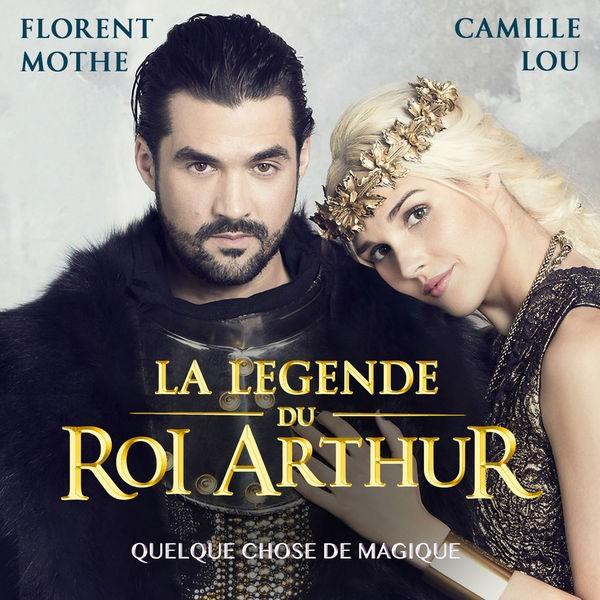 Quelque chose de magique - Radio Edit ; La légende du Roi Arthur