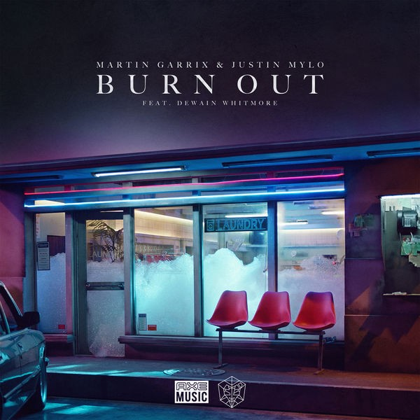 Martin Garrix & Justin Mylo - Burn Out (feat. Dewain Whitmore)