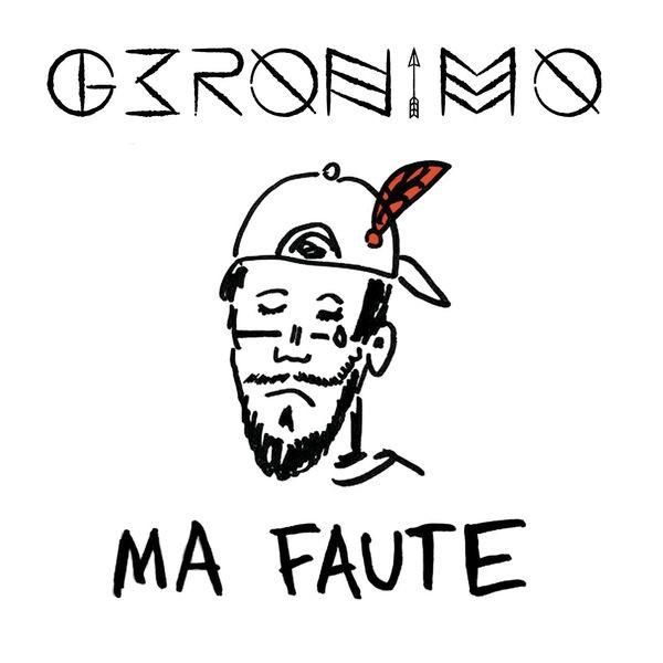 GERONIMO - Ma Faute