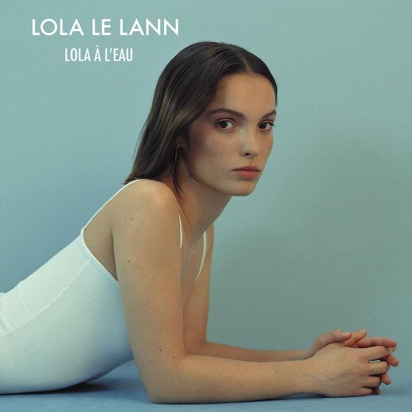 Lola Le Lann - Lola l'eau