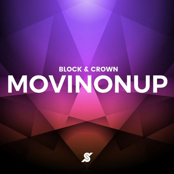 Block & Crown - Movin on Up