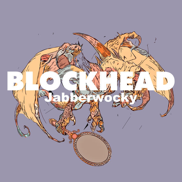 Blockhead - Jabberwocky