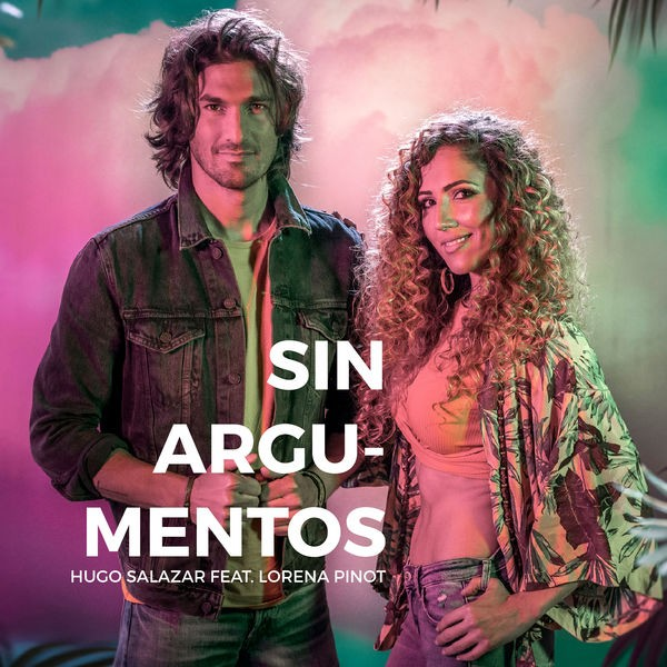 Hugo Salazar ft. Lorena Pinot - Sin Argumentos