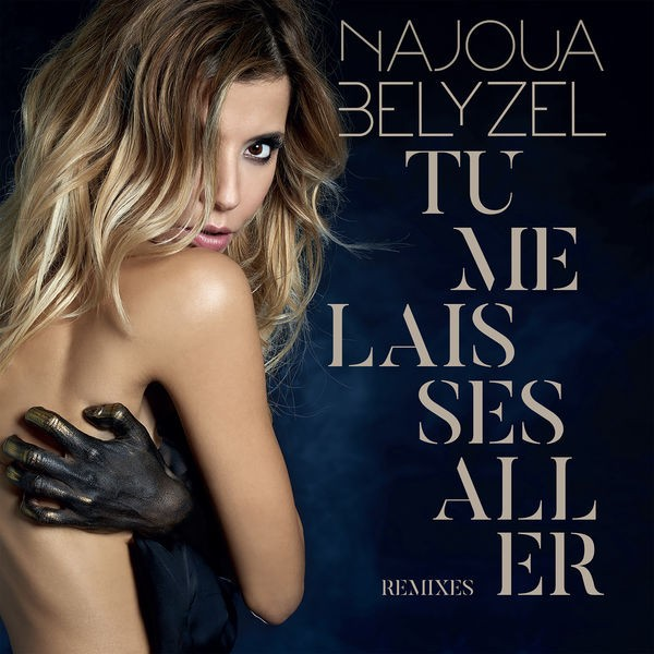 Najoua Belyzel - Tu me laisses aller Radio Edit