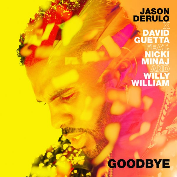 Jason Derulo - Goodbye (feat. David Guetta & Nicki Minaj & Willy William)