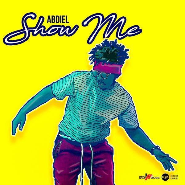 Abdiel - Show Me
