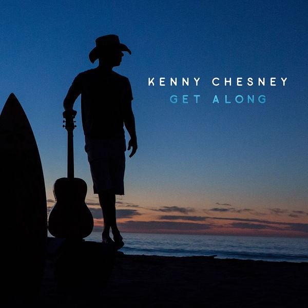 KENNY CHESNEY - Get Along