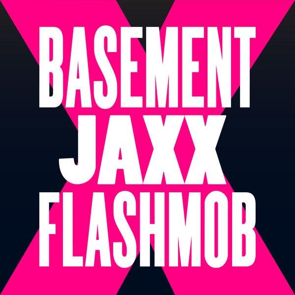 Basement Jaxx - Fly Life (Flashmob 2018 Remix)