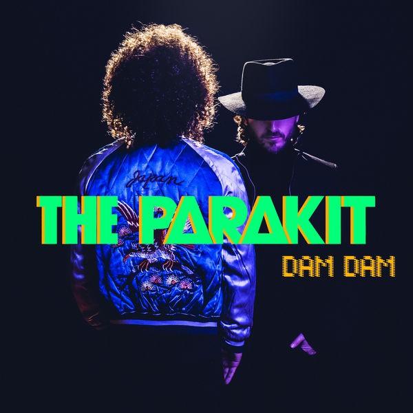 The Parakit - Dam Dam