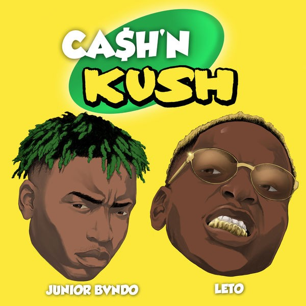 JUNIOR BVNDO - Cash n kush feat Leto