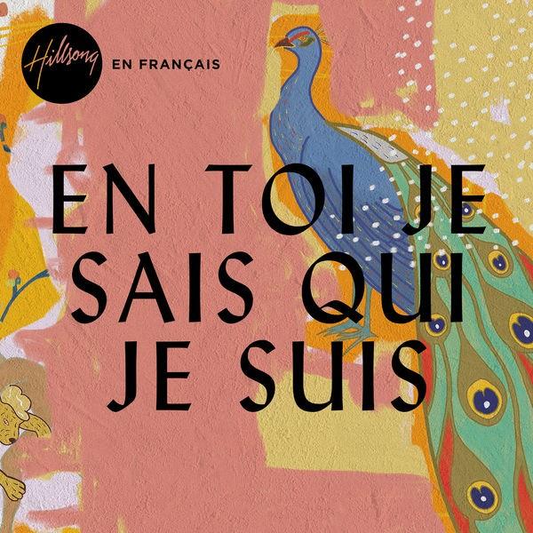 Hillsong en Francais - En Toi je sais qui je suis