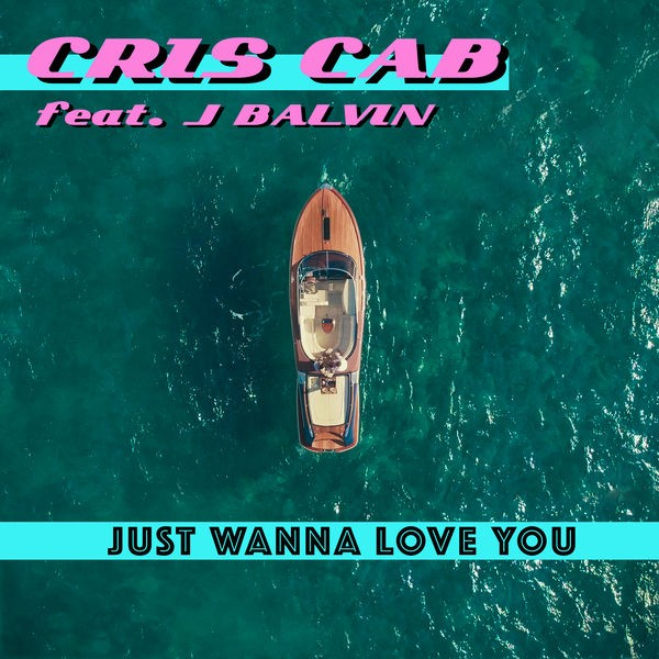 Just Wanna Love You (feat. J. Balvin)
