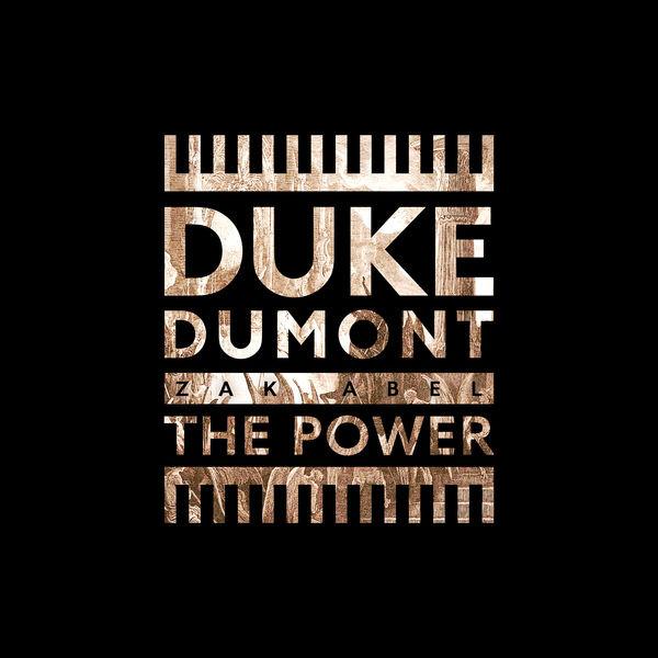 DUKE DUMONT FEAT ZAK ABEL - THE POWER