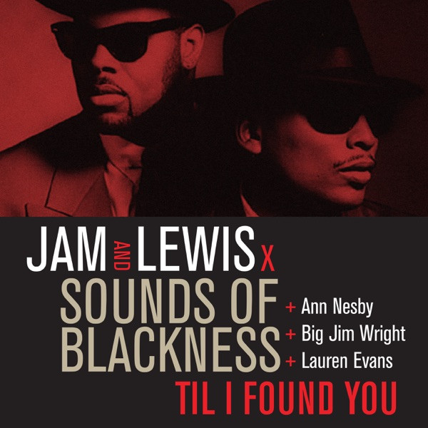 Jam & Lewis & Sounds Of Blackness - Til I Found You [feat. Ann Nesby & Big Jim Wright & Lauren Evans]
