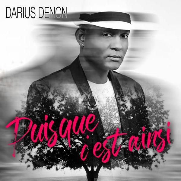 Darius Denon - Puisque c'est ainsi