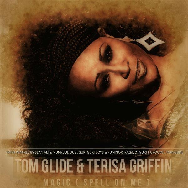 Tom Glide & Terisa Griffin - Magic ( Spell On Me Me ) (Sean Ali & Munk Julious DSS Radio Edit Remix)