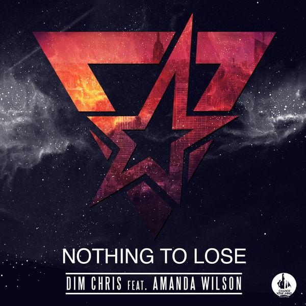 Dim Chris feat Amanda Wilson - Nothing To Lose