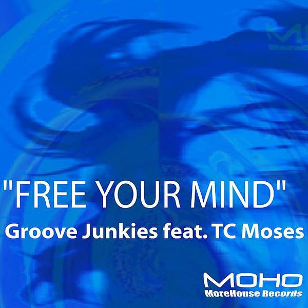 Free Your Mind (Groove Junkie's MoHo Vox)