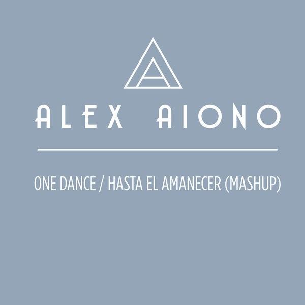 Alex Aiono - One Dance And Hasta el Amanecer