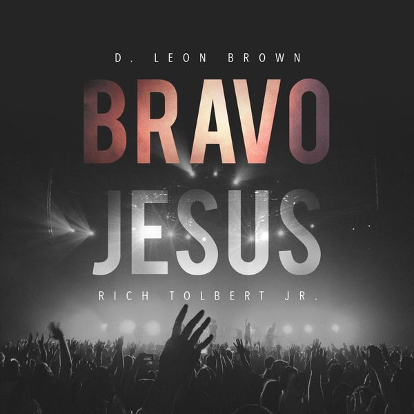 Leon Brown - Bravo Jesus