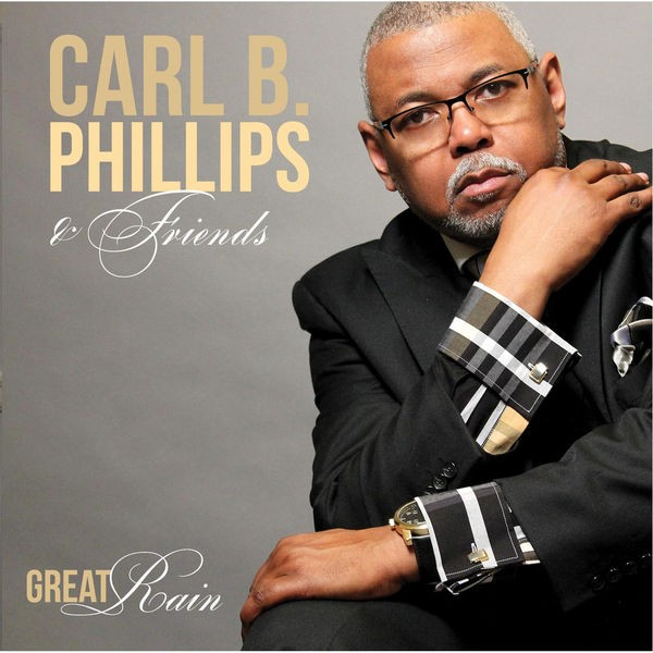 Carl B Phillips Feat. John Murray - Great Rain