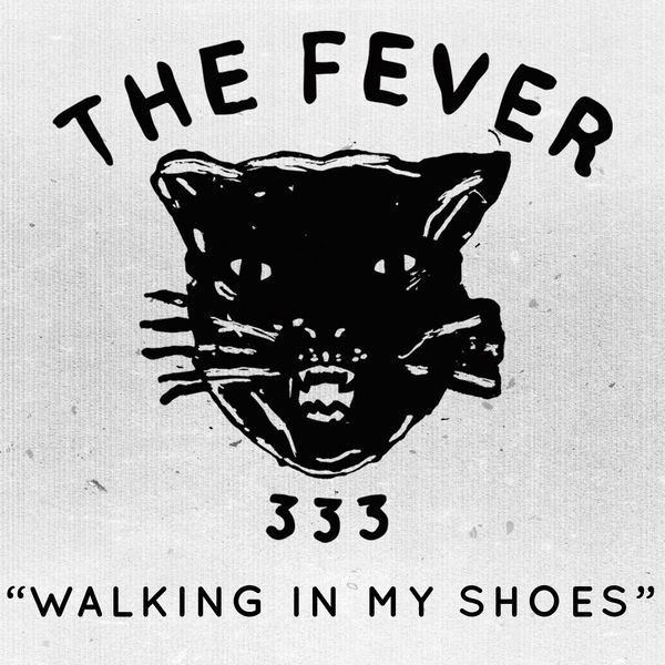 THE FEVER 333 - Walking in My Shoes