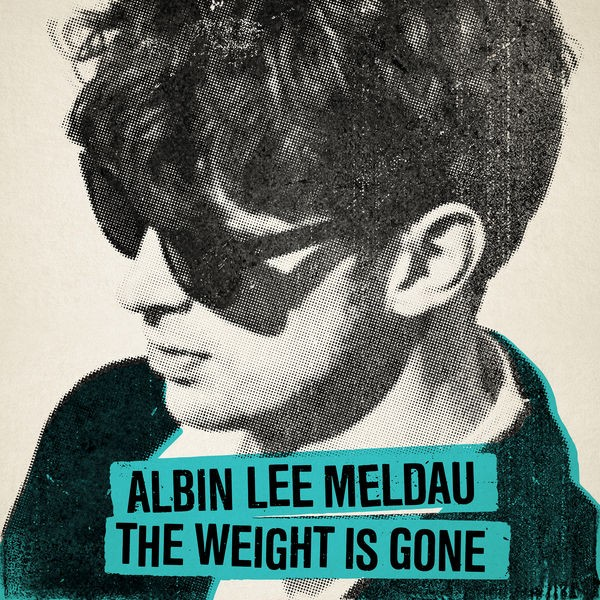 Albin Lee Meldau - The Weight Is Gone