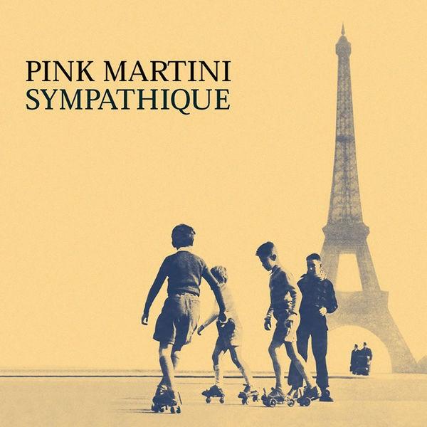 PINK MARTINI - SYMPATHIQUE