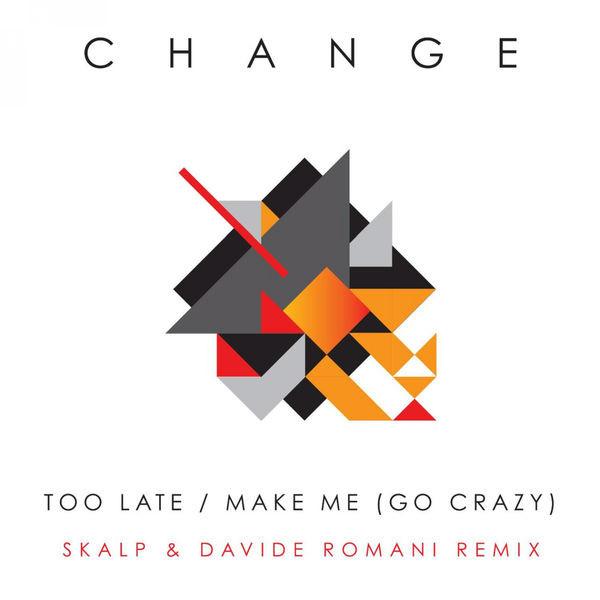 Change - Too Late (SKALP REMIX)