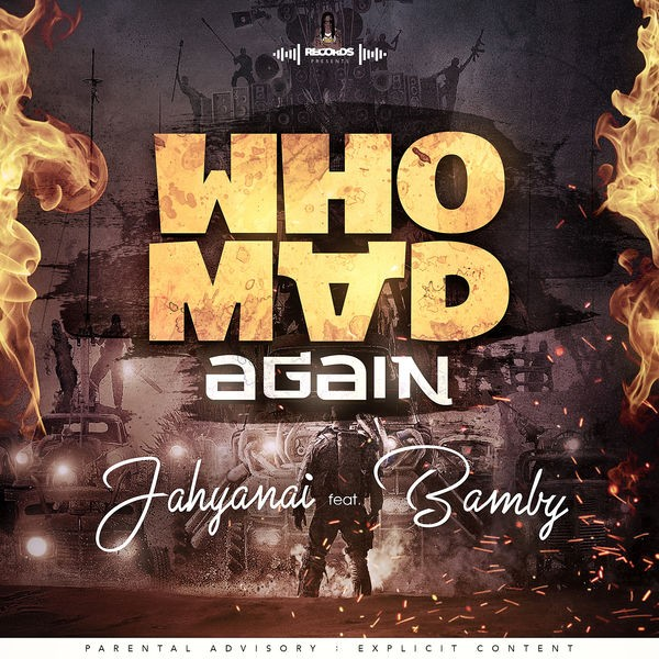 Jahyanai feat. Bamby - Who Mad Again