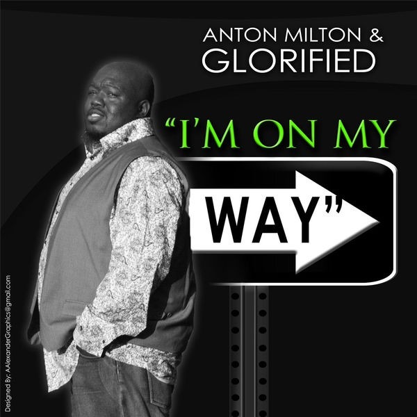 Anton Milton & Glorified - I'm On My Way