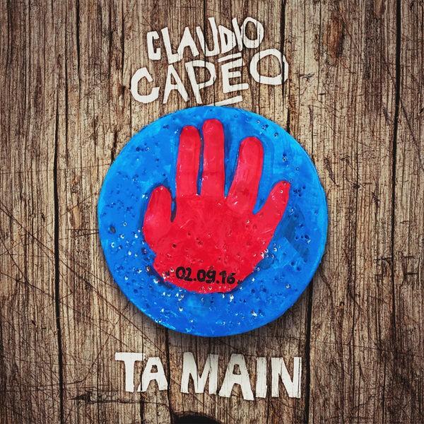 CLAUDIO CAPÉO - Ta Main