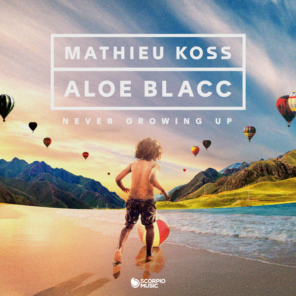 Mathieu Koss and Aloe Blacc - Never growing up