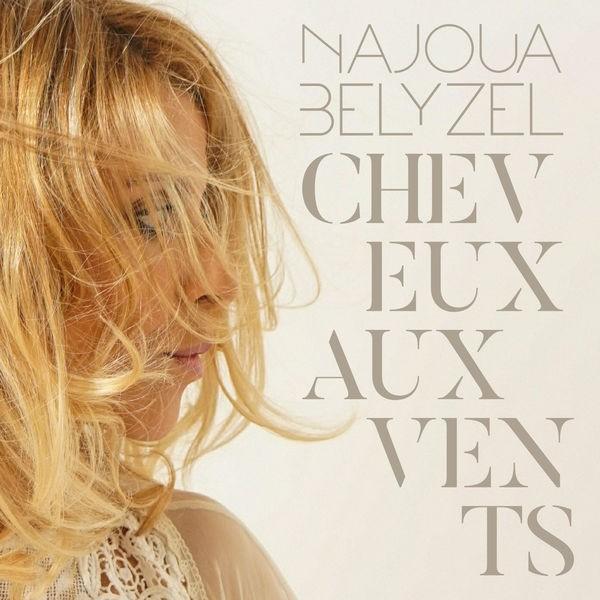 Najoua Belyzel - Cheveux aux vents (Radio Edit)