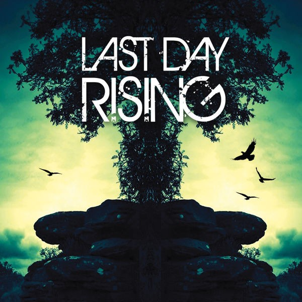 Last Day Rising - One Step Closer