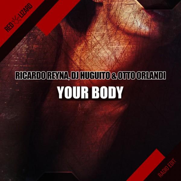 Ricardo Reyna - Your Body (Radio Edit)