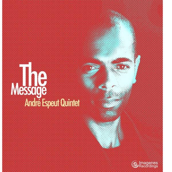 Andre Espeut Quintet - The Message