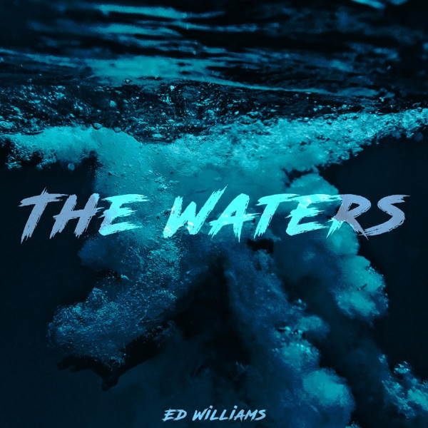 Ed Williams - The Waters