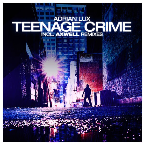 Teenage Crime (Axwell Remix)