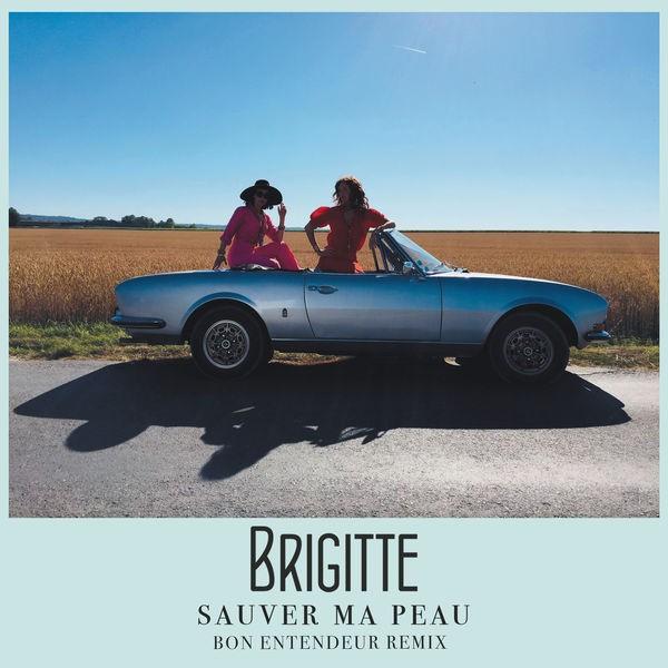 Brigitte - Sauver ma peau (Bon Entendeur Remix)