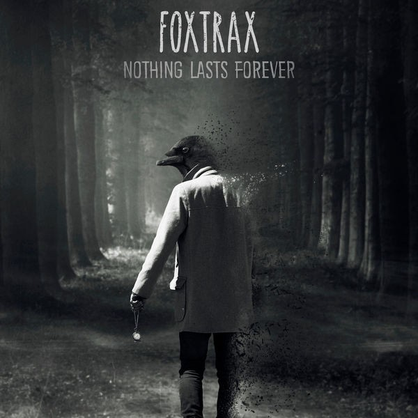 FOXTRAX - Nothing Lasts Forever