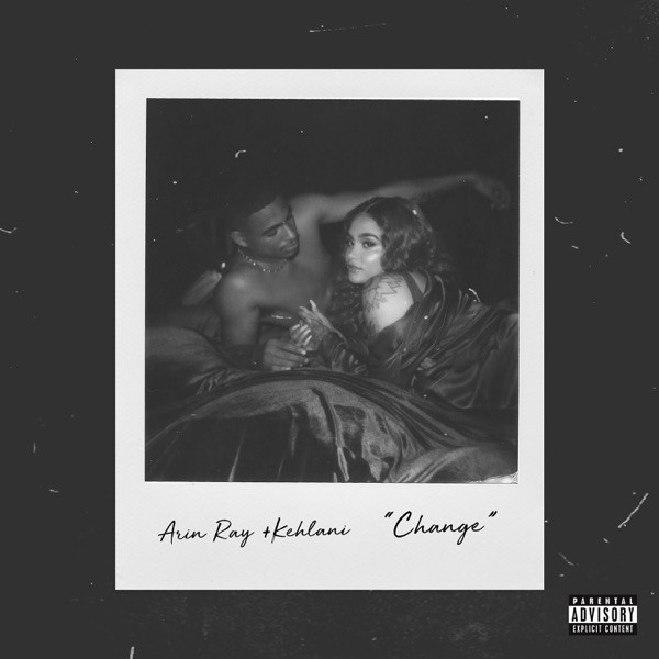 ARIN RAY & KEHLANI - Change