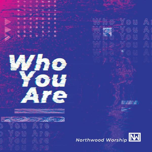 Northwood Worship - Live Like You