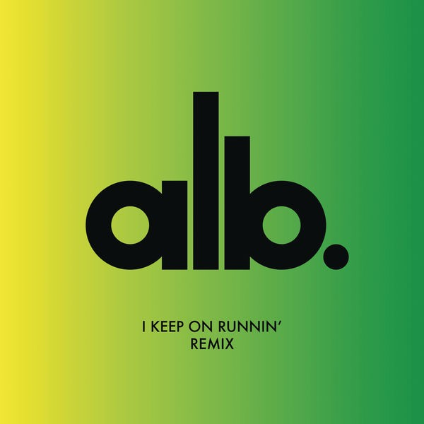 ALB - I Keep on Runnin' (Les Gordon Remix)