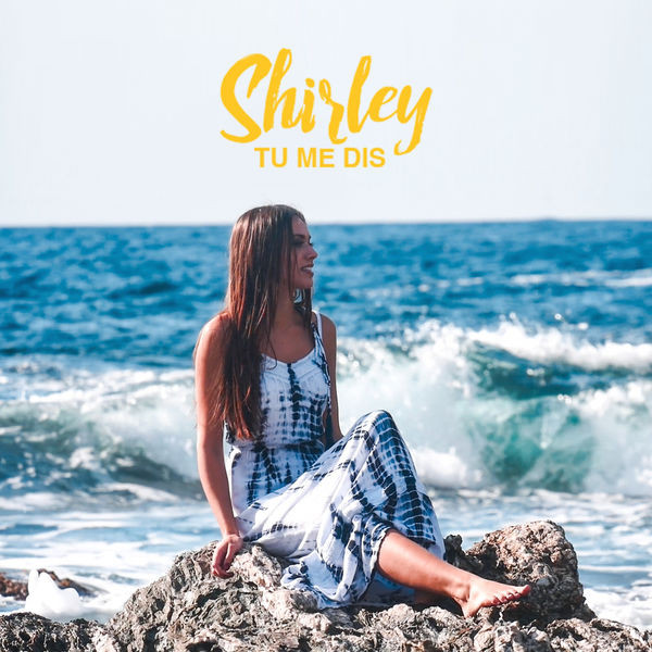 Shirley - Tu me dis